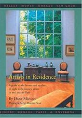 Artists in Residence: A Guide to the Homes and Studios of Eight 19th-Century Artist in and Around Paris - Micucci, Dana