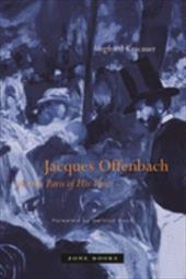 Jacques Offenbach and the Paris of His Time - Kracauer, Siegfried / David, Gwenda / Mosbacher, Eric