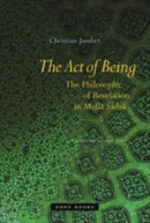 The Act of Being: The Philosophy of Revelation in Mulla Sadra - Jambet, Christian / Fort, Jeff