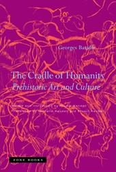 The Cradle of Humanity: Prehistoric Art and Culture - Bataille, Georges / Kendall, Stuart / Kendall, Michelle