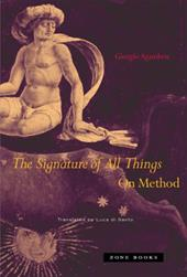 The Signature of All Things: On Method - Agamben, Giorgio / Di Santo, Luca / Attell, Kevin