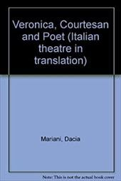 Veronica Franco Courtesan and Poet - Mariani, Dacia / Maraini, Dacia / Campbell, J. Douglas