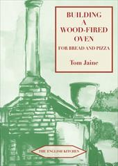 Building a Wood-Fired Oven for Bread and Pizza, 13th Edition - Jaine, Tom
