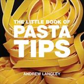 The Little Book of Pasta Tips - Langley, Andrew / Langley