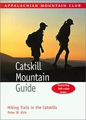 Catskill Mountain Guide: Hiking Trails in the Catskills [With Folded Map] - Kick, Peter W.