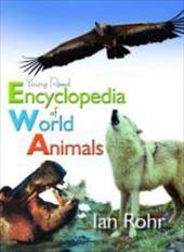 Young Reed Encyclopedia of World Animals - Rohr, Ian