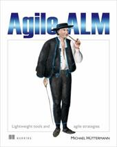 Agile ALM: Lightweight Tools and Agile Strategies - Huettermann, Michael