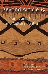 Beyond Article 19: Libraries and Social and Cultural Rights - Edwards, Julie Biando / Edwards, Stephan P.