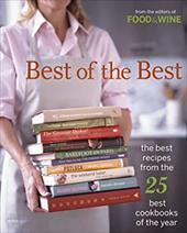 Best of the Best: The Best Recipes from the 25 Best Cookbooks of the Year - Food & Wine Books