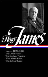 Henry James: Novels 1896-1899 - James, Henry, Jr. / Jehlen, Myra