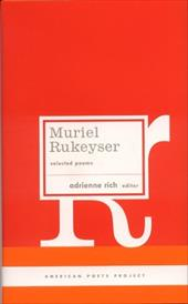 Muriel Rukeyser: Selected Poems - Rukeyser, Muriel / Rich, Adrienne Cecile