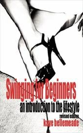 Swinging for Beginners: An Introduction to the Lifestyle (Revised Edition) - Bellemeade, Kaye