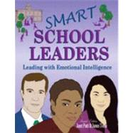 Smart School Leaders : Leading with Emotional Intelligence - PATTI, JANET