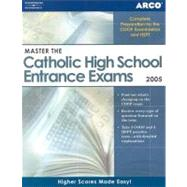 Master the Catholic High School Entrance Exams 2005 - Steinberg, Eve P.; Reynolds, Julie