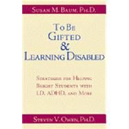 To Be Gifted & Learning Disabled: Strategies for Helping Bright Students with Le - Baum, Susan M