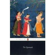 The Upanishads - Anonymous (Author); Roebuck, Valerie (Translator); Roebuck, Valerie (Editor/introduction)