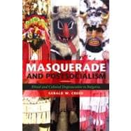 Masquerade and Postsocialism : Ritual and Cultural Dispossession in Bulgaria - Creed, Gerald W.