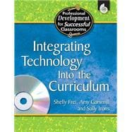 Integrating Technology Into the Curriculum - Frei, Shelly