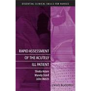 Rapid Assessment of the Acutely Ill Patient - Adam, Sheila; Odell, Mandy; Welch, John