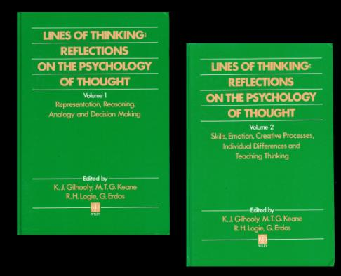 Lines of Thinking : Reflections on the Psychology of Thought. Volume 1 an 2. Vol: 1: Representation, Reasoning, Analogy and Decision Making [ISBN 0-471-92427-X] --- Volume 2: Skills, Emotion, Creative Processes, Individual Differences and Teaching Thinkin - Gilhooly, K.J