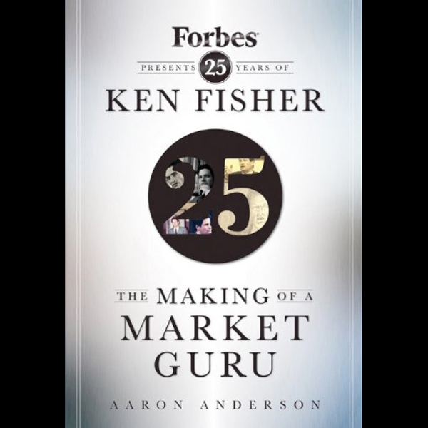 The Making of a Market Guru: Forbes Presents 25 Years of Ken Fisher , Hörbuch, Digital, ungekürzt, 1683min - Aaron Anderson