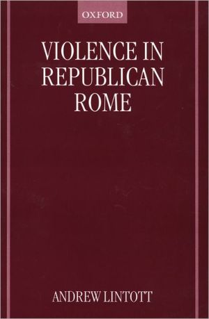 Violence in Republican Rome - Andrew Lintott