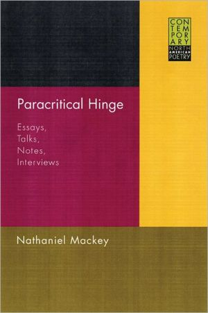 Paracritical Hinge: Essays, Talks, Notes, Interviews