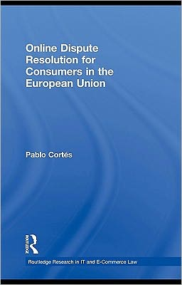 Online Dispute Resolution for Consumers in the European Union - Pablo Cortes