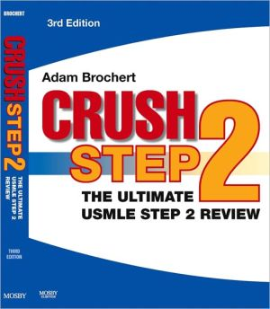 Crush Step 2: The Ultimate USMLE Step 2 Review - Adam Brochert