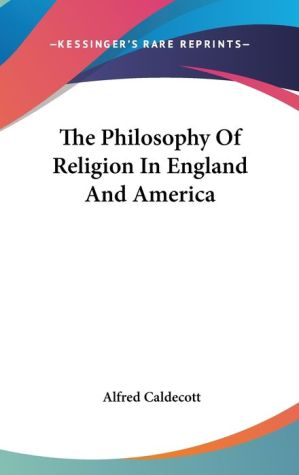 Philosophy of Religion in England and Americ - Alfred Caldecott