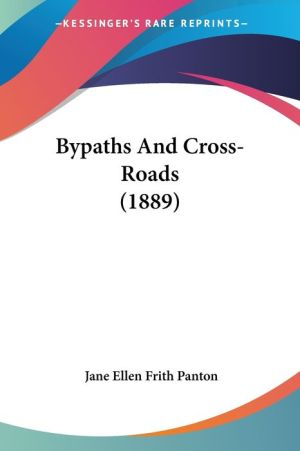 Bypaths and Cross-Roads (1889) - Jane Ellen Frith Panton