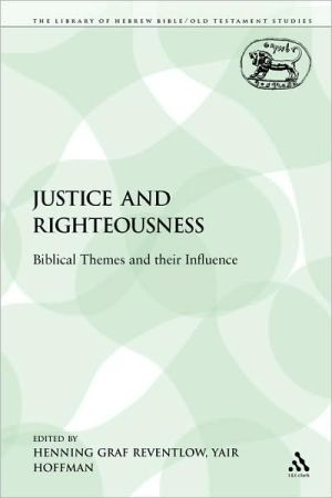 Justice And Righteousness - Henning Graf Reventlow (Editor), Yair Hoffman (Editor)