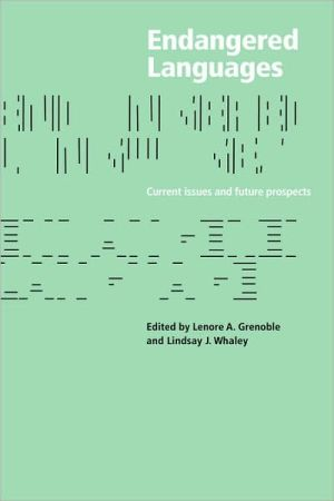 Endangered Languages: Language Loss and Community Response - Lenore A. Grenoble (Editor), Lindsay J. Whaley (Editor)