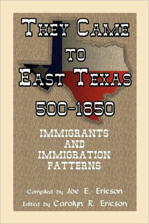 They Came To East Texas, 500-1850, Immigrants And Immigration Patterns