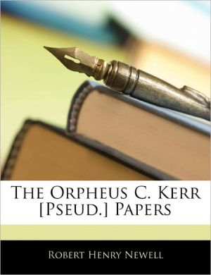 The Orpheus C. Kerr [Pseud.] Papers