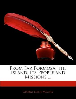 From Far Formosa, The Island, Its People And Missions.