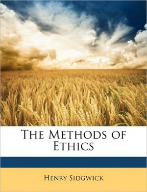 The Methods of Ethics - Henry Sidgwick