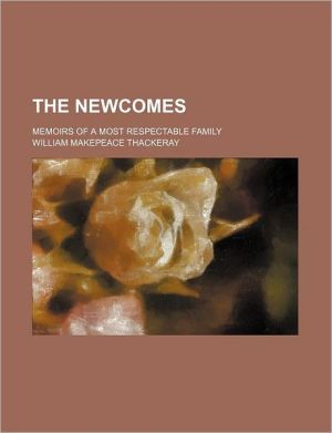 The Newcomes (Volume 15); Memoirs of a Most Respectable Family - William Makepeace Thackeray
