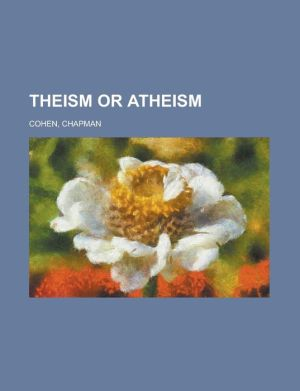 Theism or Atheism - Chapman Cohen