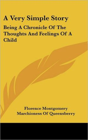 A Very Simple Story: Being a Chronicle of the Thoughts and Feelings of a Child