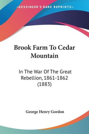 Brook Farm To Cedar Mountain - George Henry Gordon