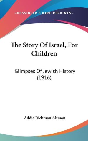The Story Of Israel, For Children - Addie Richman Altman