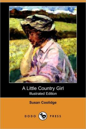 A Little Country Girl (Illustrated Edition) - Susan Coolidge