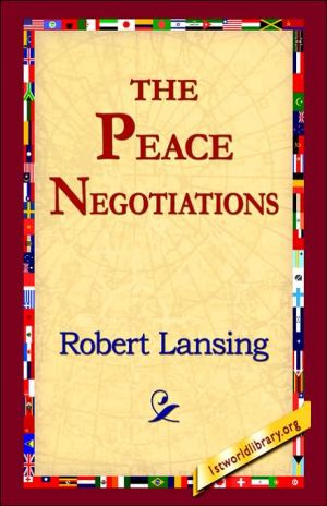 The Peace Negotiations - Robert Lansing