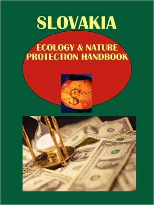 Slovakia Ecology and Nature Protection Handbook - IBP USA Staff