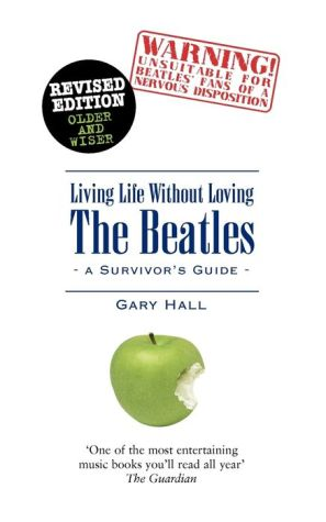 Living Life Without Loving the Beatles: A Survivor's Guide