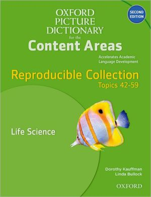 Oxford Picture Dictionary for the Content Areas Reproducible: Life Science - Dorothy Kauffman, Gary Apple, Kate Kinsella, Linda Bullock