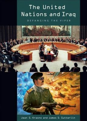 United Nations and Iraq: Defanging the Viper - James S. Sutterlin