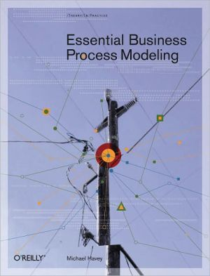 Essential Business Process Modeling - Michael Havey