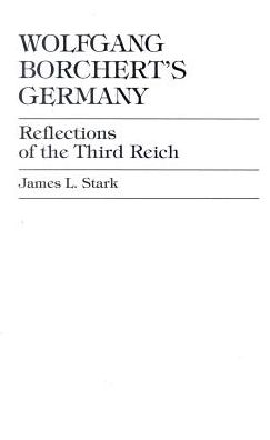 Wolfgang Borchert's Germany: Reflections of the Third Reich